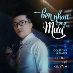 Bên Nhau Trong Mưa (EP) - Lương Trí Quỳnh