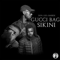 Gucci Bag Sikini (Single) - DON x LEE x BARBER