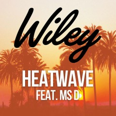 Heatwave (feat. Ms D) - Wiley