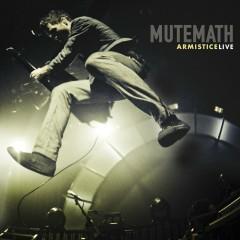 Armistice Live - Mutemath