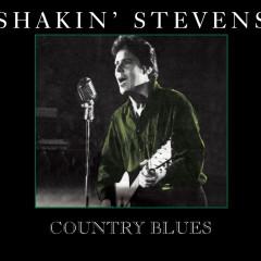 Country Blues - Shakin' Stevens