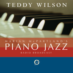 Marian McPartland's Piano Jazz Radio Broadcast - Marian McPartland, Teddy Wilson