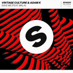 Save Me (feat. MKLA) - Vintage Culture, Adam K, Mkla