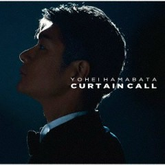 Curtain Call - Yohei Hamabata