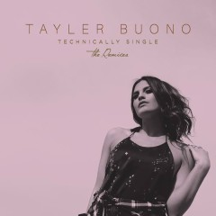 Technically Single (The Remixes) - Tayler Buono