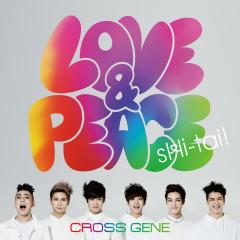 Love & Peace / Shi-tai! - CROSS GENE