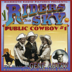 Public Cowboy #1: The Music Of Gene Autry - Riders In The Sky, Joey