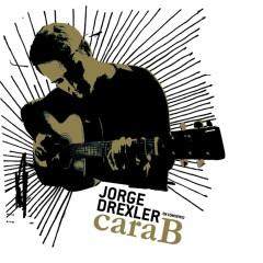Cara B - Jorge Drexler