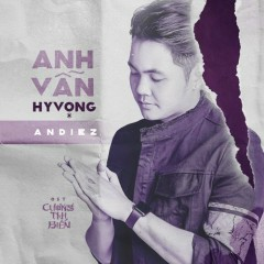 Anh Vẫn Hy Vọng (Cương Thi Biến OST) (Single) - Andiez