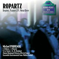 Ropartz-Requiem/Psaume 129/Messe breve - Choeur Régional Vittoria d'Ile de France, Ensemble Instrumental Jean-Walter Audoli, Michel Piquemal, Francois-Henri Houbart, Catherine Dubosc