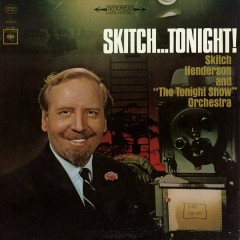 Skitch... Tonight! - Skitch Henderson, The Tonight Show Orchestra