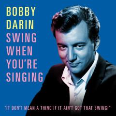 Swing When You're Singing - Bobby Darin