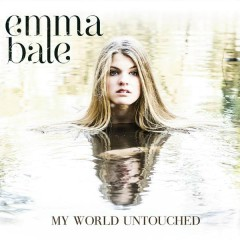 My World Untouched - Emma Bale