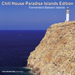 Chill House Paradise Islands Edition - Formentera Balearic Islands - Various Artists