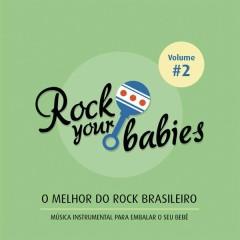 Rock Your Babies: O Melhor do Rock Brasileiro, Vol. 2