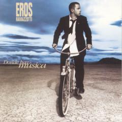 Donde Hay Música (Spanish Version) - Eros Ramazzotti