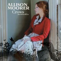 Crows Acoustic - Allison Moorer