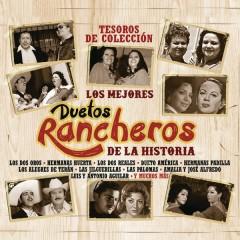 Tesoros de Coleccíon - Los Mejores Duetos Rancheros de la Historia