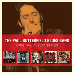 Original Album Series - The Paul Butterfield Blues Band