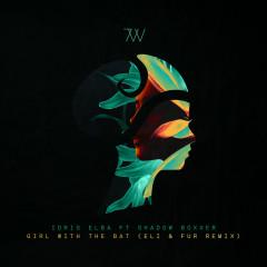 Girl With The Bat (feat. Shadow Boxxer) [Eli & Fur Remix] - Idris Elba, Shadow Boxxer