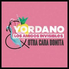 Otra Cara Bonita - Yordano,Los Amigos Invisibles