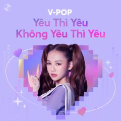 Yêu Thì Yêu, Không Yêu Thì Yêu - Various Artists