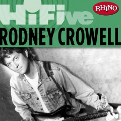 Rhino Hi-Five: Rodney Crowell - Rodney Crowell