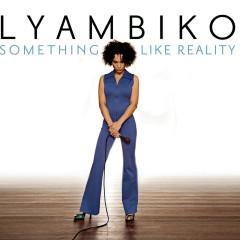Something Like Reality - Lyambiko
