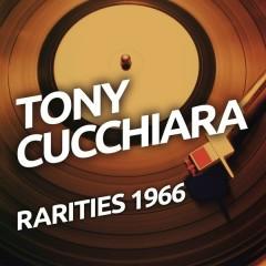 Tony Cucchiara - Rarietes 1966 - Tony Cucchiara