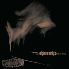 Black Love (20th Anniversary Edition) - The Afghan Whigs