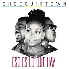 Eso es lo que hay - ChocQuibTown