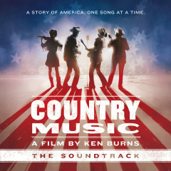 Country Music - A Film by Ken Burns (The Soundtrack) [Deluxe] - Various Artists