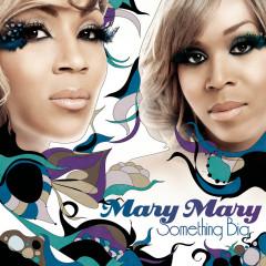 Something Big - Mary Mary