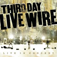 Live Wire - Third Day