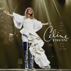 The Best so Far...2018 Tour Edition - Céline Dion