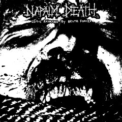 Logic Ravaged by Brute Force - Napalm Death