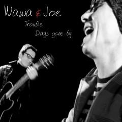 Trouble - Wawa, Joe