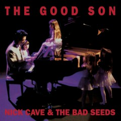 The Good Son (2010 Remastered Version) - Nick Cave & The Bad Seeds