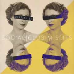 Misfits EP - Social Club Misfits