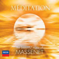 Méditation - The Beautiful Music Of Massenet - Various Artists