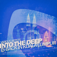 Into the Deep - Is Back in Kuala Lumpur - Various Artists