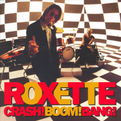 Crash! Boom! Bang! (Extended Version) - Roxette