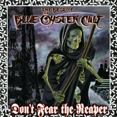 Don't Fear The Reaper: The Best Of Blue Öyster Cult - Blue Öyster Cult