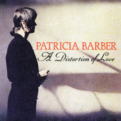A Distortion Of Love - Patricia Barber