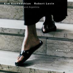 Asturiana - Songs From Spain And Argentina - Kim Kashkashian, Robert Levin