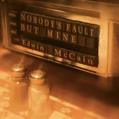 Nobody's Fault But Mine - Edwin McCain