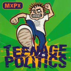 Teenage Politics - MxPx