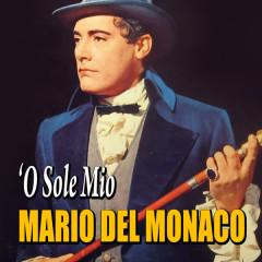 Mario Del Monaco - 'O sole mio - Mario Del Monaco