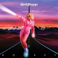 Rocket - Goldfrapp