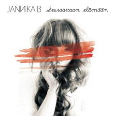Seuraavaan elämään - Jannika B